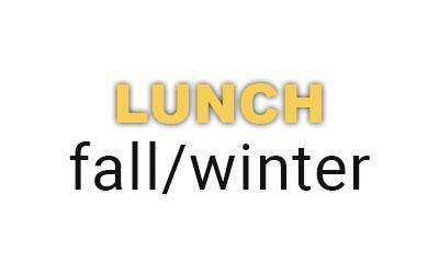 LUNCH fall/winter menu