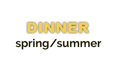 DINNER spring/summer menu