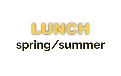 LUNCH spring/summer menu
